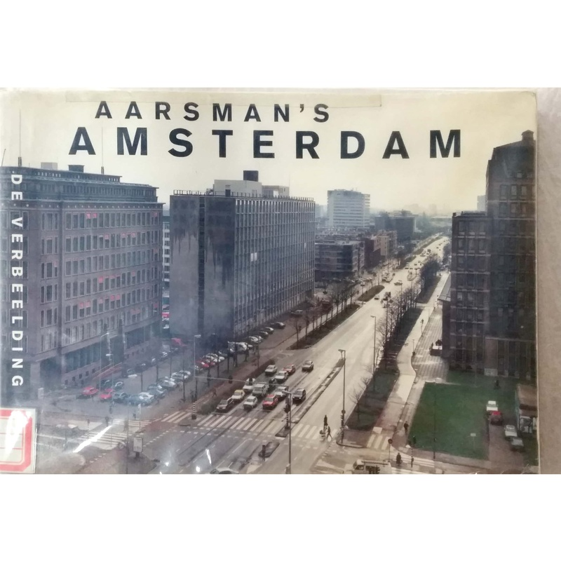 Aarsman's Amsterdam : Foto's & Notities