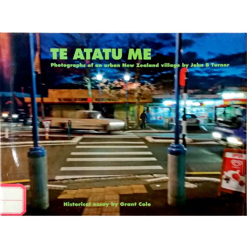 TE ATATU ME-Photographs of an urban New Zealand village by John B Turner