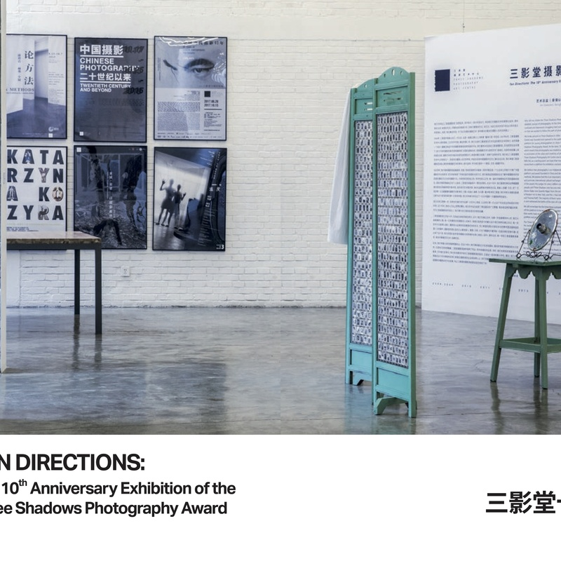 TEN DIRECTIONS: The 10th Anniversary Exhibition of the Three Shadows Photography Award